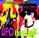 UFO  Le Funk    -   Full  CD -  Funky Taurus & George Clinton